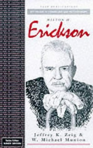 Milton H Erickson (Key Figures in Counselling and Psychotherapy series) by Dr Jeffrey K Zeig (1999-09-14)