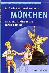München - Ein Reiseführer für die ganze Familie: Pollino und Pollina entdecken die Welt