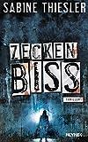 Zeckenbiss: Thriller - Sabine Thiesler