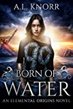 Front cover for the book Born of Water by A. L. Knorr