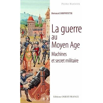 La guerre au Moyen Age : Machines et secret militaire