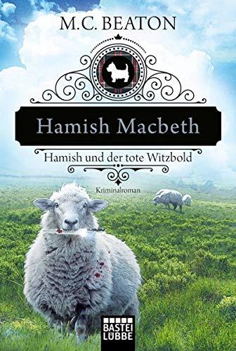 Hamish Macbeth und der tote Witzbold: Kriminalroman (Schottland-Krimis)