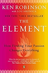 [(The Element : How Finding Your Passion Changes Everything)] [By (author) Sir Ken Robinson ] published on (December, 2009)