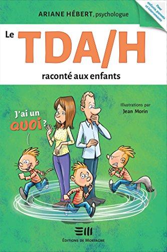 Le TDA/H raconté aux enfants (Boîte à outils) par Ariane Hébert