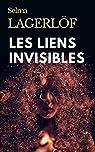 Les liens invisibles par Lagerlöf
