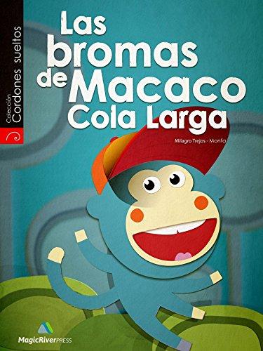 Las Bromas de Macaco Cola Larga por Milagro Trejos