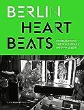 Berlin Heartbeats: Stories from the wild years, 1990-present (suhrkamp taschenbuch) -