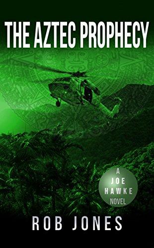The Aztec Prophecy (Joe Hawke Book 6) (English Edition)