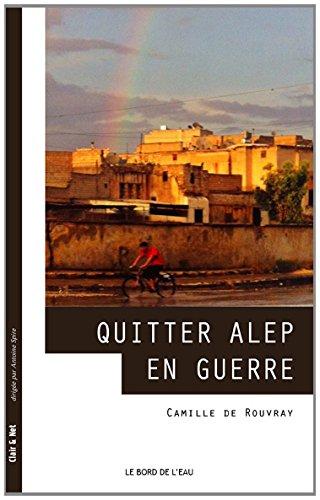 Quitter Alep en guerre