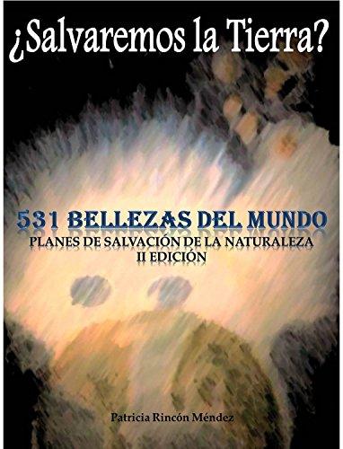 531 Bellezas del Mundo: Salvaremos la Tierra (Spanish Edition)