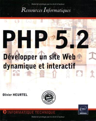 PHP 5.2 - Développer un site Web dynamique et interactif