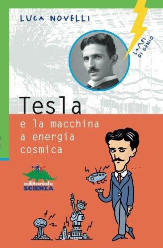 Tesla e la macchina a energia cosmica par Luca Novelli