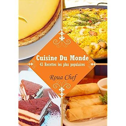Cuisine du Monde: 43 Recettes les plus populaires