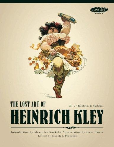 The Lost Art of Heinrich Kley, Volume 2: Paintings & Sketches por Heinrich Kley