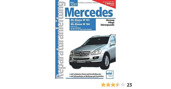 Mercedes Benz Ml Serie 163 1997 2004 Serie 164 Ab 2005 3 0 Liter Cdi Diesel 2 3 3 2 3 5 3 7 4 3 Und 5 0 Liter Benziner Reprint Der 1 Und 5 0 Liter Benziner Reparaturanleitungen Peter Russek Bücher