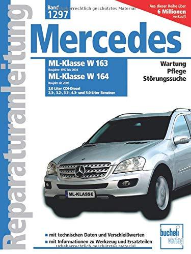 Mercedes-Benz ML Serie 163 (1997-2004) Serie 164 (ab 2005): 3.0 Liter CDI-Diesel, 2.3-, 3.2, 3.5-, 3.7- 4.3- und 5.0-Liter Benziner // Reprint der 1. Auflage 2009 (Reparaturanleitungen)