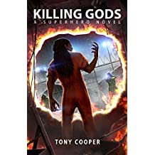 Killing Gods: A Superhero Novel (Powerless Book 2)
