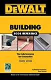 Dewalt Building Code Reference: Based on the 2018 International Residential Code (DeWalt Trade Reference Series)