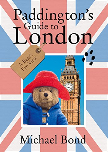 Paddington's Guide to London por Michael Bond