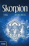 Skorpion: 24. Oktober - 22. November - P. Michel, A. Wagner