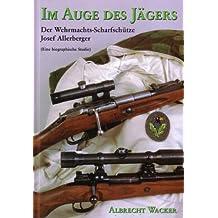 Im Auge des Jägers. Der Wehrmachtsscharfschütze Franz Karner. Eine biographische Studie