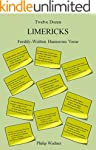 Twelve Dozen Limericks: Freshly-Writt...