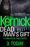 Dead Man's Gift: Today (Part 3)