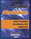 L'Index d'Anabolisme: Guide d'evaluation des aliments et des supplements