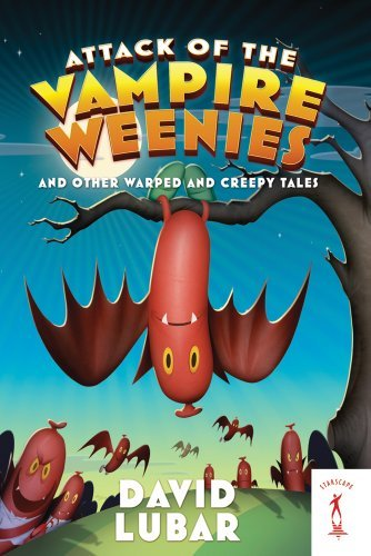 Attack of the Vampire Weenies: And Other Warped and Creepy Tales (Weenies Stories) by David Lubar (2011-11-05)