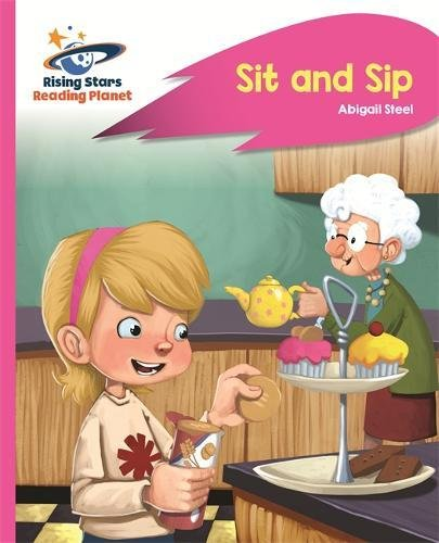 Reading Planet - Sit and Sip - Pink A: Rocket Phonics (Rising Stars Reading Planet)