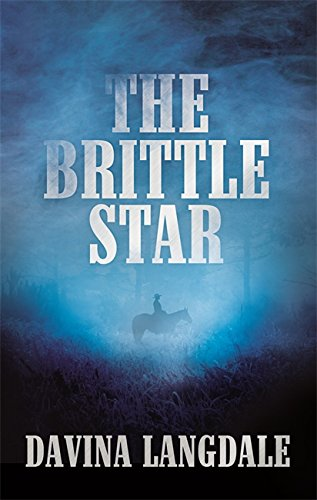 the-brittle-star-an-epic-story-of-the-american-west