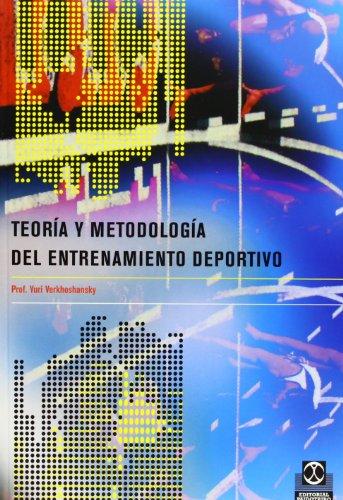 Teoria y Metodología del Entrenamiento Deportivo (Deportes) por Yury Verkhoshansky