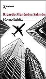 Homo Lubitz par Ricardo Menéndez Salmón