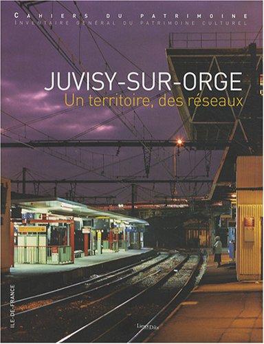 Juvisy-sur-Orge : Un territoire, des réseaux