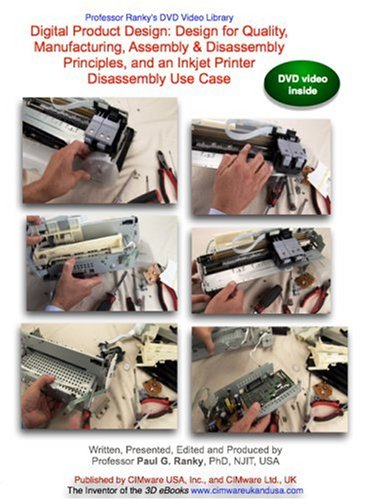 Preisvergleich Produktbild Digital Product Design: Design for Quality,  Manufacturing,  Assembly & Disassembly Principles,  and an Inkjet Printer Disassembly Use Case (NTSC DVD video)
