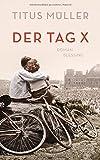 Der Tag X: Roman von Titus Müller
