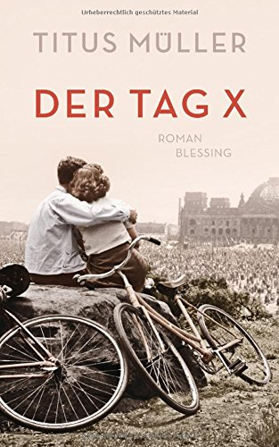 Buchseite und Rezensionen zu 'Der Tag X: Roman' von Titus Müller