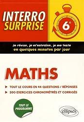 Maths 6e Tout le Cours en 44 Questions/Réponses 200 Exercices Chronométrés et Corrigés