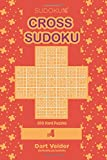 Cross Sudoku - 200 Hard Puzzles 9x9 (Volume 4)