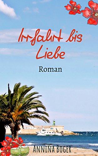 Daneben Duft (Irrfahrt bis Liebe: Roman (Annina Boger Romance Liebesromane 3))