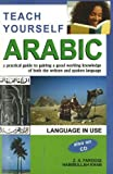 Teach Yourself Arabic: A practical guide to gaining a good working knowledge of both the written and spoken language