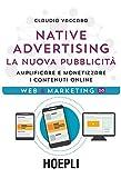 Native advertising. La nuova pubblicità. Amplificare e monetizzare i contenuti online