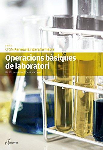 Operacions bàsiques de laboratori (CFGM FARMACIA I PARAFARMACIA) por R. M. Gasol S. Torralba