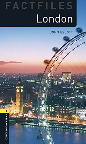 Oxford Bookworms Library Factfiles: Oxford Bookworms Factfiles 1. London (+ MP3) por John Escott