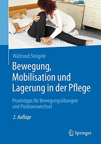 on und Lagerung in der Pflege: Praxistipps für Bewegungsübungen und Positionswechsel (Insel Lagerung)
