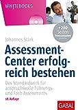Assessment-Center erfolgreich bestehen: Das Standardwerk für anspruchsvolle Führungs- und Fach-Assessments - Johannes Stärk