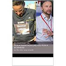 Runners42195 - Run a Marathon like You Run a Business!: (or the other way around) (English Edition)