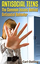 Antisocial: Teens - The Common Issues Behind Antisocial Behavior (Teen Issues) (English Edition)