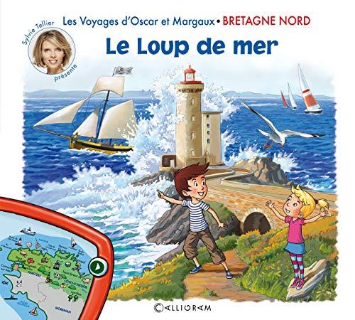 Les Voyages d'Oscar et Margaux - Bretagne nord - Le loup de mer (04) par Sylvie Tellier