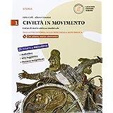 Civiltà in movimento. Con e-book. Con espansione online. Per le Scuole superiori: 1